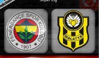 Nhận định Fenerbahce vs Yeni Malatyaspor