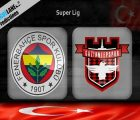 Nhận định Fenerbahce vs Gaziantep, 0h00 ngày 20/08