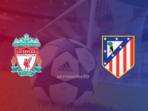 Soi kèo Liverpool vs Atletico Madrid 3h00, 12/03 (Cúp C1 Châu Âu)