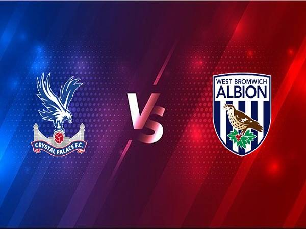 Soi kèo Crystal Palace vs West Brom – 22h00 13/03, Ngoại hạng Anh