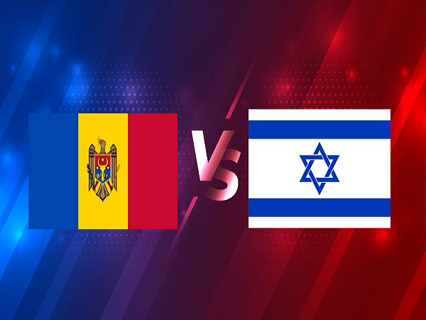 Soi kèo Moldova vs Israel – 01h45 01/04, VL World Cup 2022