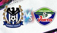 Soi kèo Gamba Osaka vs Tokushima Vortis – 17h00 27/05, VĐQG Nhật Bản