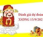 Đánh giá dự đoán XSDNG 15/9/2021
