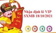 Nhận định lô VIP SXMB 18/10/2021